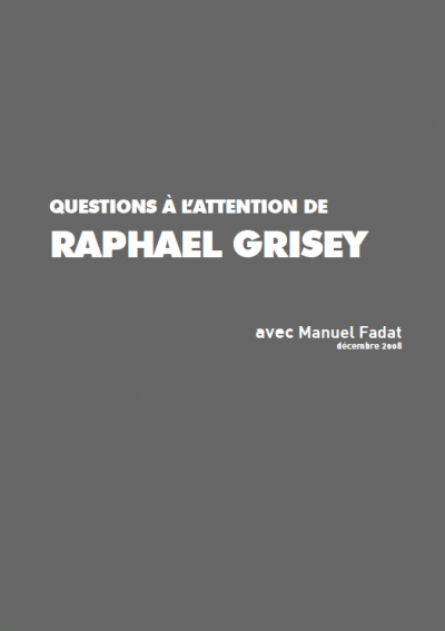 Questions à l'attention de Raphael Grisey